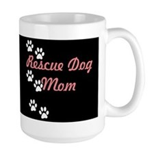 Rescue Dog Mom Coffee Mug