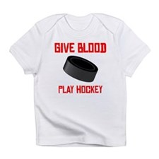 Give Blood Play Hockey Infant T-Shirt