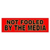 Not Fooled by the Media Bumper Bumper Sticker