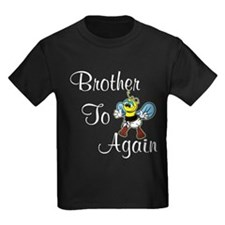 Brother to bee again T-Shirt