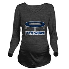 Lets Bounce Trampoline.png Long Sleeve Maternity T