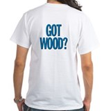 Got Wood Shirt