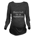GANGSTER.png Long Sleeve Maternity T-Shirt