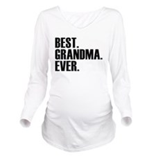 Best Grandma Ever Long Sleeve Maternity T-Shirt