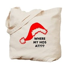Where My Hos At? Tote Bag