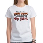 Crime Shows Women's T-Shirt