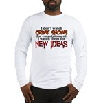 Crime Shows Long Sleeve T-Shirt