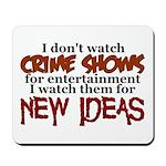 Crime Shows Mousepad