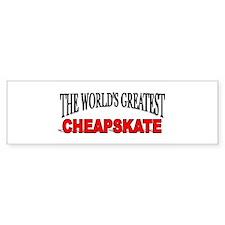 """The World's Greatest Cheapskate"" Bumper Bumper Sticker"