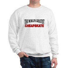 """The World's Greatest Cheapskate"" Sweatshirt"