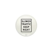 Slower Traffic Keep Right - USA Mini Button (100 p