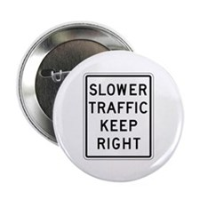 """Slower Traffic Keep Right - USA 2.25"""" Button (10 p"""