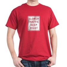 Slower Traffic Keep Right - USA T-Shirt