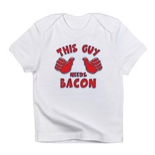 This Guy Needs Bacon Infant T-Shirt