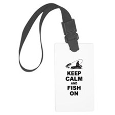 Keep Calm and Fish On Luggage Tag