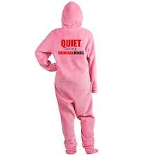 Quiet During Criminal Minds Footed Pajamas