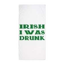 IRISH I Was Drunk Beach Towel