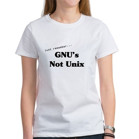 GNU's Not Unix Women's T-Shirt