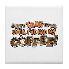 Had My Coffee Tile Coaster
