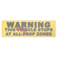 Warning ... Drop Zones Bumper Bumper Sticker