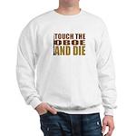 Oboe:Touch/Die Sweatshirt