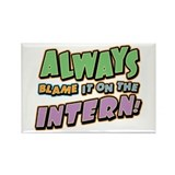 Blame the Intern Rectangle Magnet (100 pack)