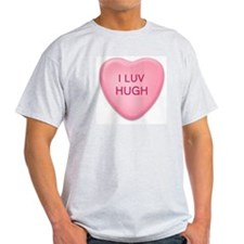 I Luv HUGH Candy Heart Ash Grey T-Shirt