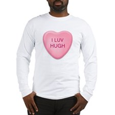 I Luv HUGH Candy Heart Long Sleeve T-Shirt