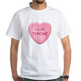 I Luv TYRONE Candy Heart Shirt