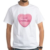 I Luv CHARLIZE Candy Heart Shirt