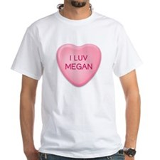 I Luv MEGAN Candy Heart Shirt