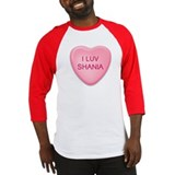I Luv SHANIA Candy Heart Baseball Jersey