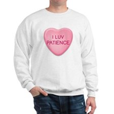 I Luv PATIENCE Candy Heart Sweatshirt