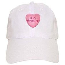 I Luv PATIENCE Candy Heart Baseball Cap