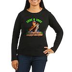 Save A Tree! Women's Long Sleeve Dark T-Shirt