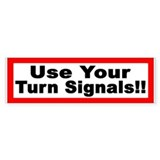 Use Your Turn Signals Bumper Bumper Sticker