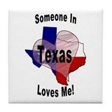 Someone in TEXAS loves me! Tile Coaster
