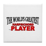 """The World's Greatest Harpsichord Player"" Tile Coa"