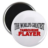"""The World's Greatest Tambourine Player"" Magnet"
