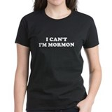 I CAN'T I'M MORMON T-SHIRT FU Tee
