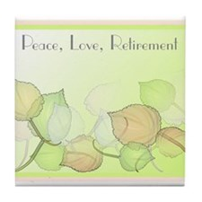 Peace Love Retirement Tile Coaster
