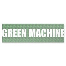 Green Machine - Bumper Bumper Sticker