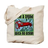 Squid with no Ocean Tote Bag