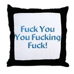 Fuck You Throw Pillow