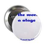 World's a Stage Button