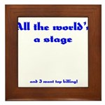 World's a Stage Framed Tile