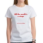 World's a Stage Women's T-Shirt