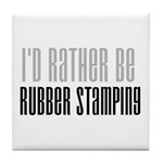Rather Be Rubber Stamping Tile Coaster