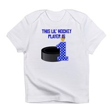 This Lil Hockey Player Is One Infant T-Shirt