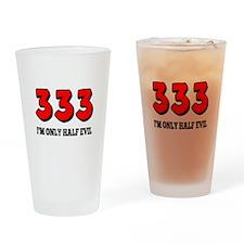 333 Half Evil Drinking Glass